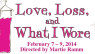 LOVE, LOSS AND WHAT I WORE – February 7 – 9, 2014