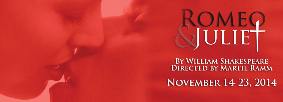 Romeo and Juliet – November 14-23, 2014