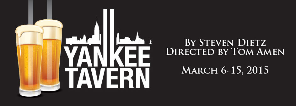 Yankee Tavern – March 6-15, 2015