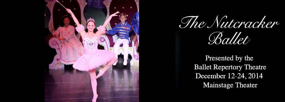 The Nutcracker Ballet – December 12-24, 2014