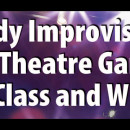 Comedy Improvisation and Theatre Games Master Class and Workshop
