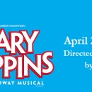 Mary Poppins – April 29 – May 8