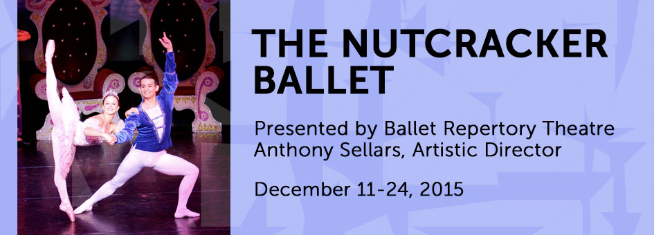 The Nutcracker Ballet by Ballet Repertory Theatre – December 11-24, 2015