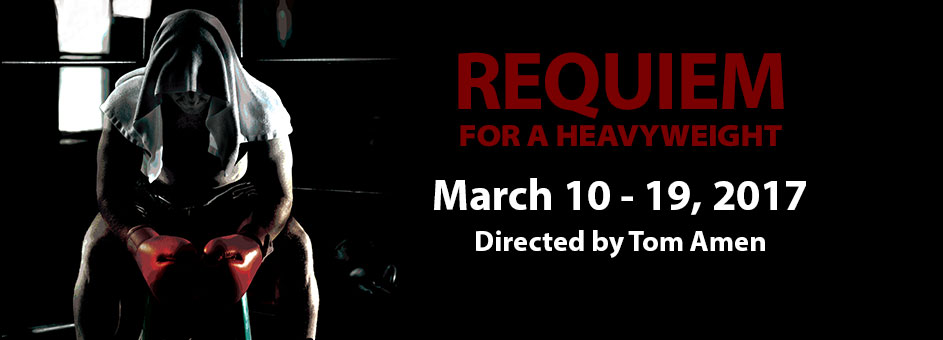 Requiem For A Heavyweight – March 10 – 19, 2017
