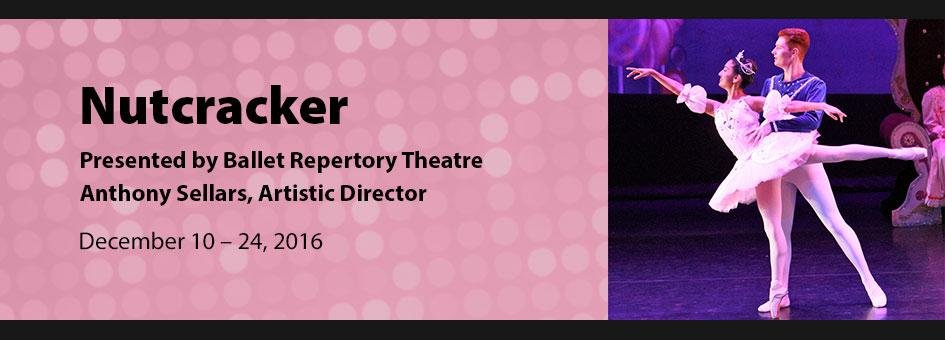 The Nutcracker Ballet – Dec 10 – 24, 2016