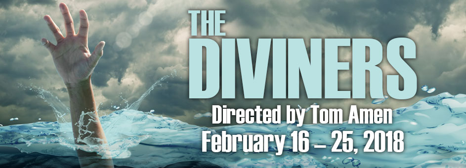 THE DIVINERS – February 16 – 25, 2018
