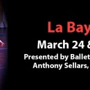 La Bayadere – March 24 & 25, 2018