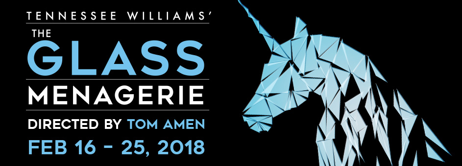 The Glass Menagerie – Feb 16 – 25, 2018