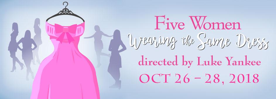 Five Women Wearing The Same Dress – Oct 26 – 28, 2018