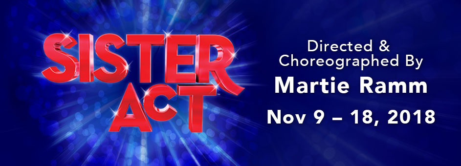 Sister Act – Nov 9 – 18, 2018