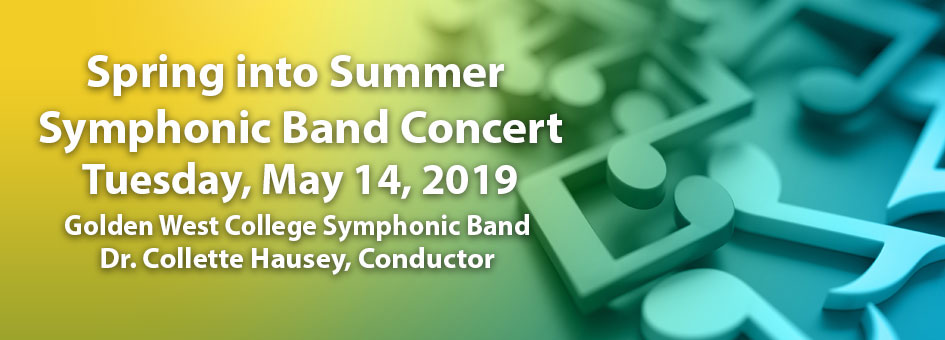 Spring into Summer Symphonic Band Concert – May 14, 2019