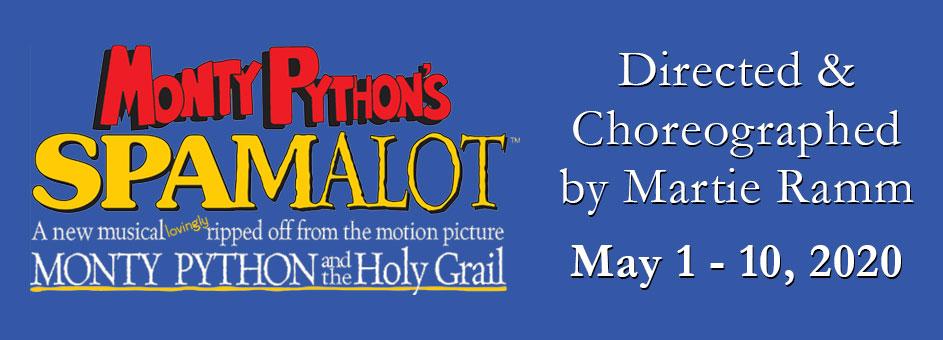 Monty Python's SPAMALOT – May 1 – 10, 2020