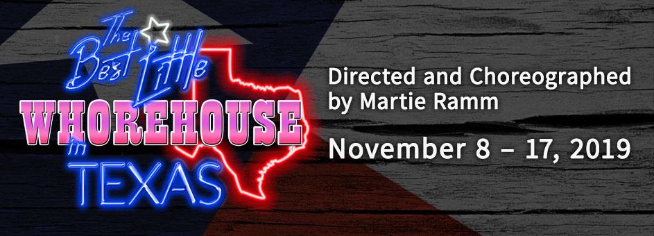 THE BEST LITTLE WHOREHOUSE IN TEXAS – November 8 – 17, 2019