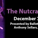 The Nutcracker Ballet – Dec 7 – 24, 2019