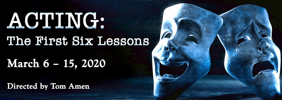 ACTING: THE FIRST SIX LESSONS – March 6 – 15, 2020