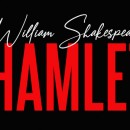 William Shakespeare's HAMLET – November 5-14, 2021