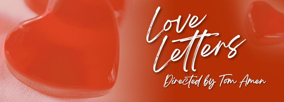 Love Letters – February – 12-14, 2021