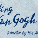 Inventing Van Gogh – March 4 – 13, 2022